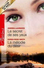 Vente Livre Numérique : Le secret de ses yeux - La mélodie du désir  - Karen Rose Smith - Andrea Laurence