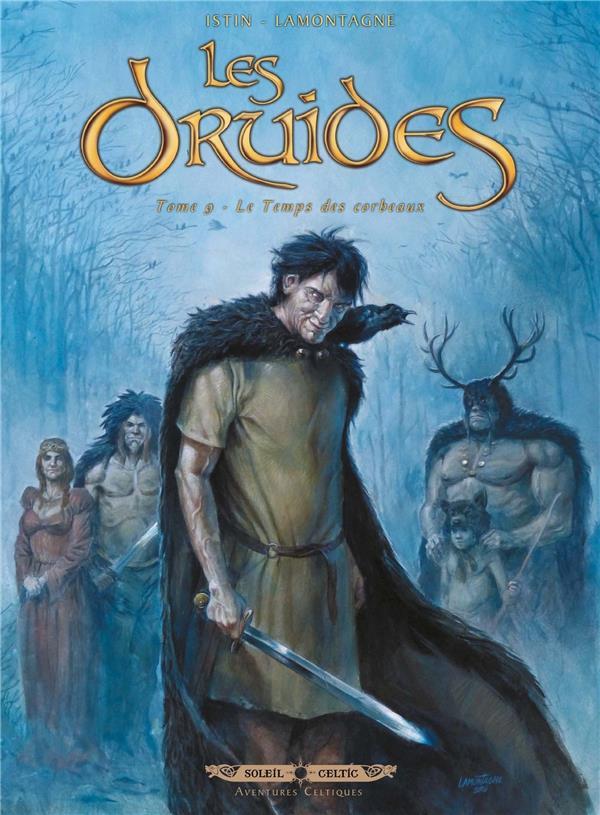Les druides T.9 ; le temps des corbeaux