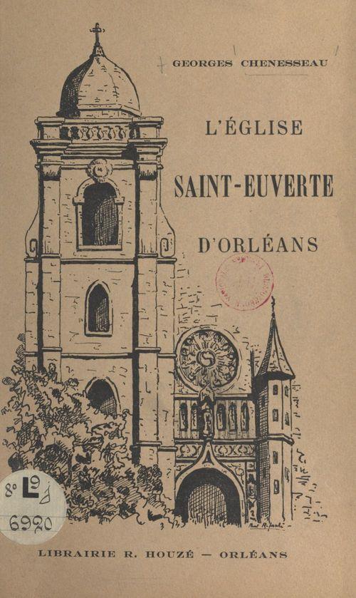 L'église Saint-Euverte d'Orléans  - Georges Chenesseau