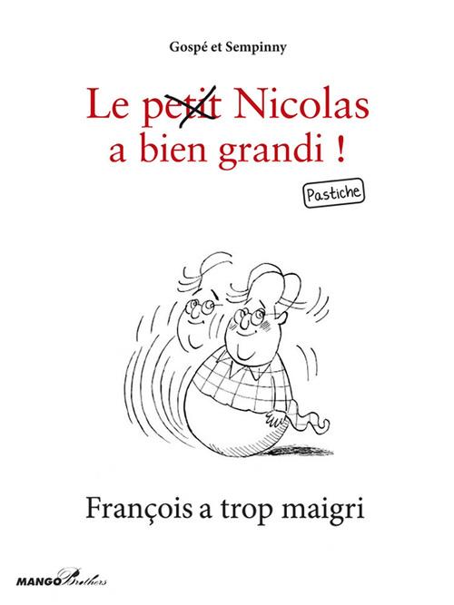 Le (petit) Nicolas a bien grandi ; François a trop maigri