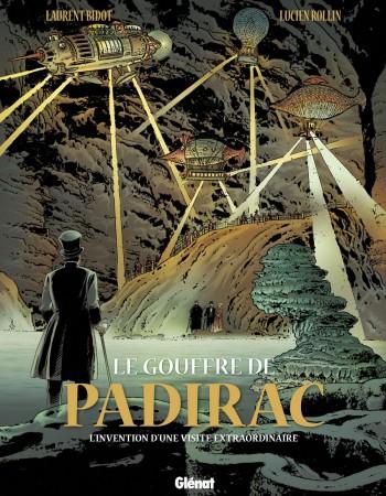 le gouffre de Padirac t.2 ; l'invention d'une visite extraordinaire