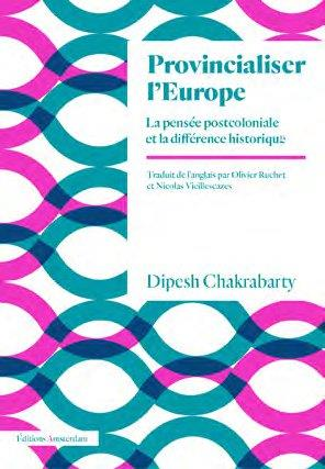 Provincialiser l'Europe ; la pensée postcoloniale et la difference historique