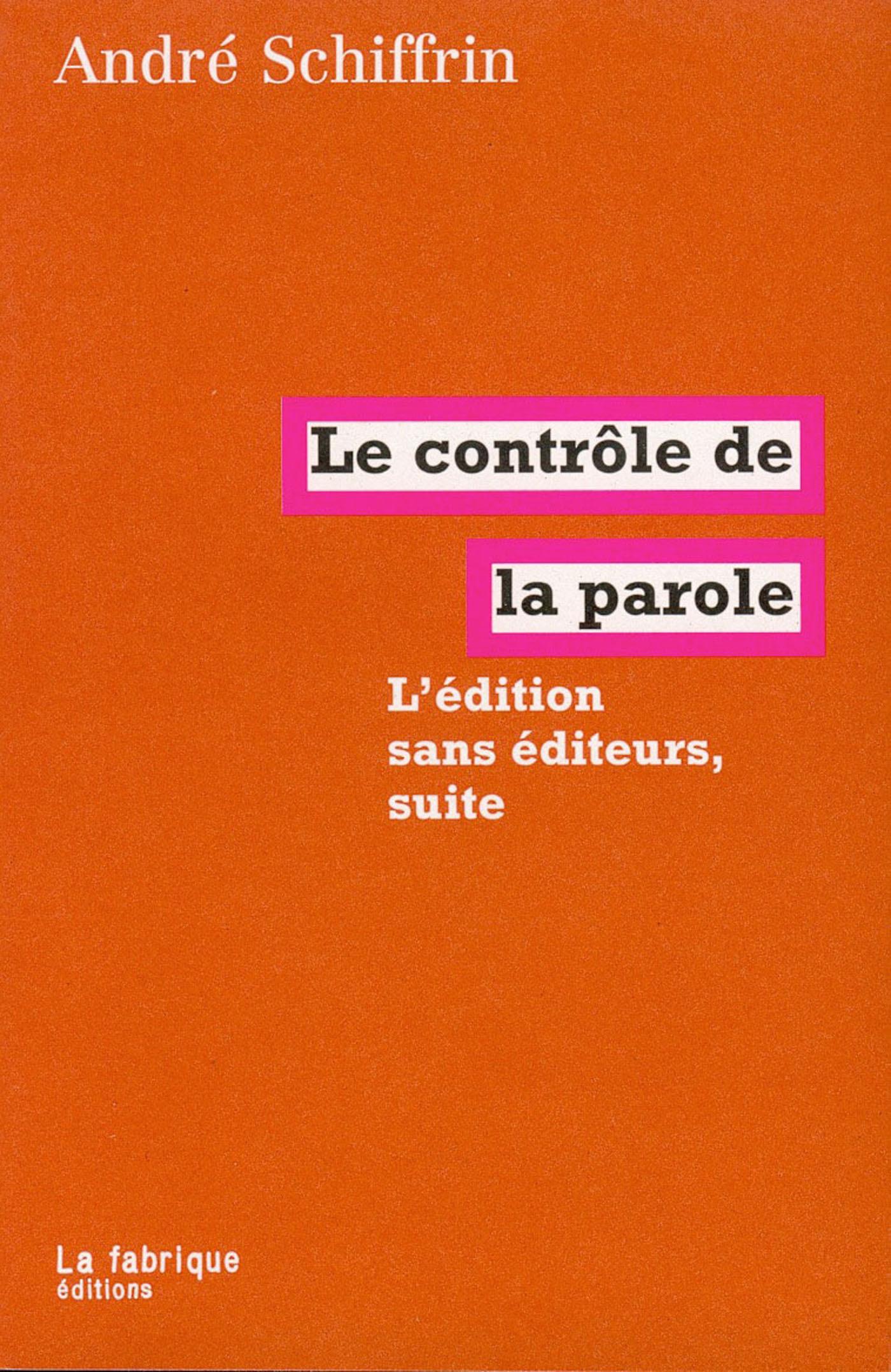 L'édition sans editeurs, suite ; le contrôle de la parole