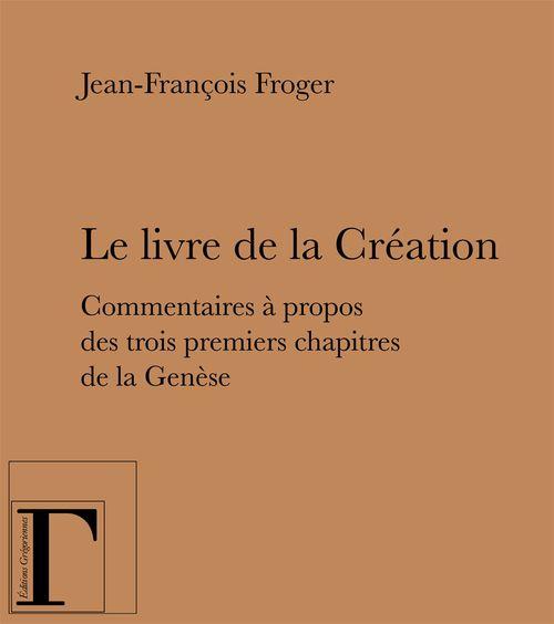 Le livre de la création ; commentaires à propos des trois premiers chapitres de la Genèse