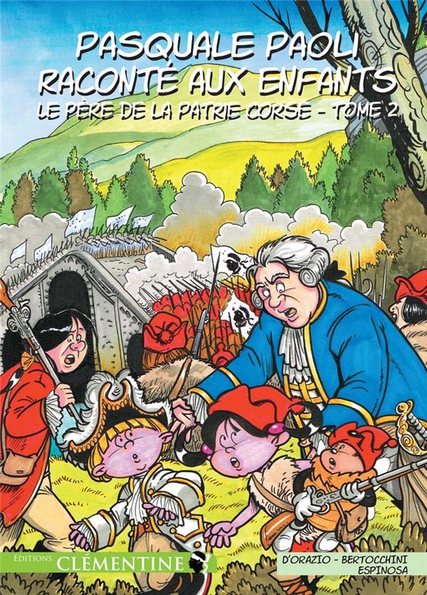 Pasquale Paoli raconté aux enfants t.2 ; le père de la patrie Corse