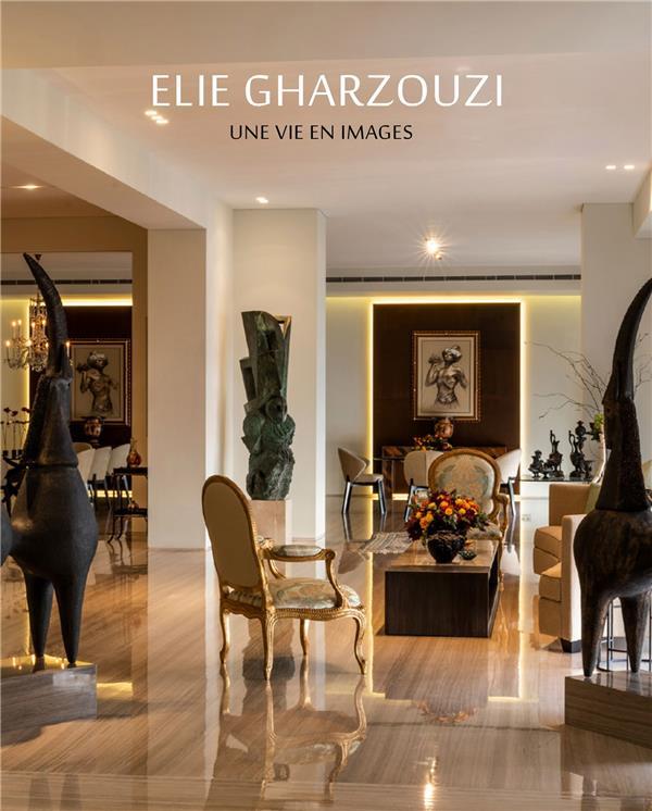 ELIE GHARZOUZI  -  UNE VIE EN IMAGES