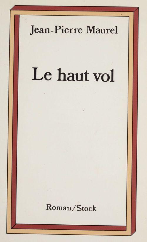 Le Haut Vol  - Jean-Pierre Maurel