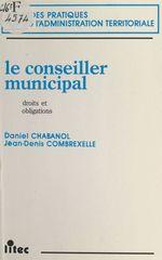 Vente EBooks : Le conseiller municipal : droits et obligations  - Collectif - Jean-Denis Combrexelle - Daniel Chabanol