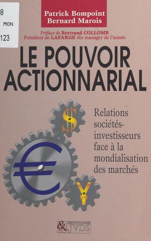 Le pouvoir actionnarial : les relations sociétés-investisseurs face à la mondialisation des marchés