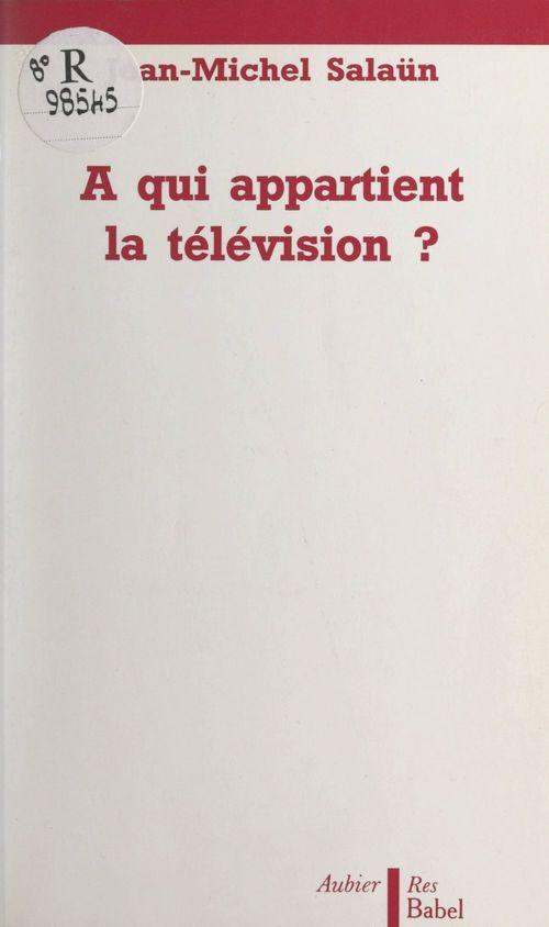 À qui appartient la télévision ?