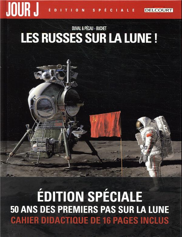Jour J T.1 ; les Russes sur la Lune !
