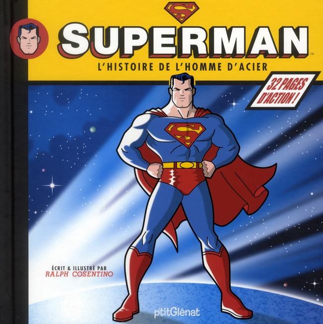 Superman ; l'histoire de l'homme d'acier