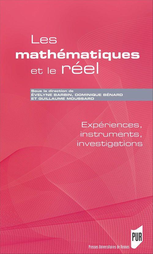 Les mathématiques et le réel ; expériences, instruments, investigations