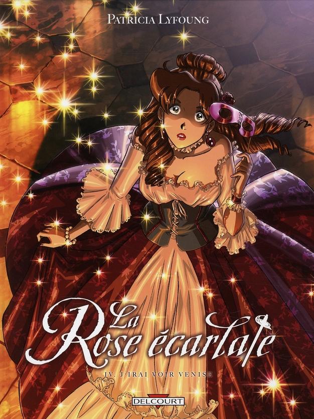 LA ROSE ECARLATE T04 - J'IRAI VOIR VENISE LYFOUNG-P