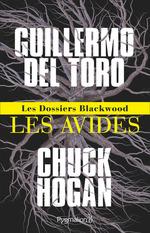 Vente Livre Numérique : Les Dossiers Blackwood - Les avides  - Guillermo Del toro - Chuck HOGAN