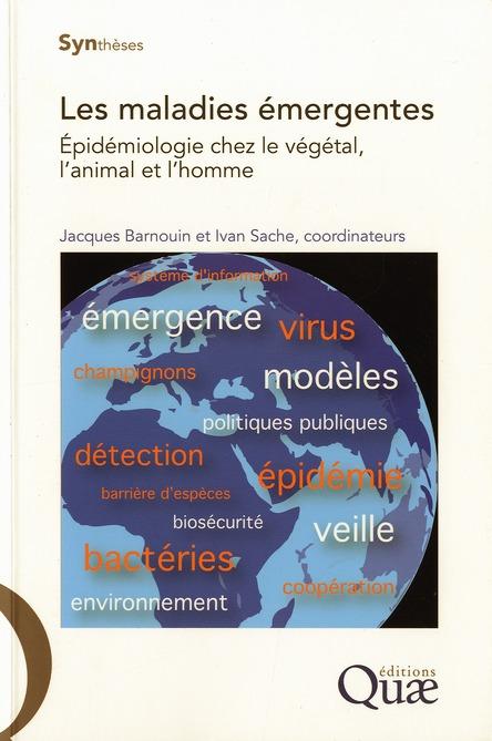 Les Maladies Emergentes, Epidemiologie Chez Le Vegetal, L'Animal Et L'Homme