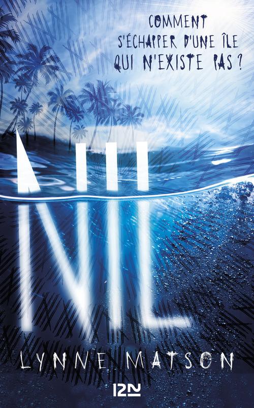 Nil T.1 ; comment s'échapper d'une île qui n'existe pas ?