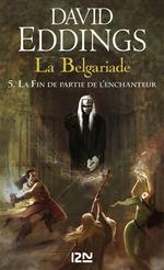 La Belgariade - tome 5 : La Fin de partie de l'enchanteur