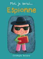 Vente Livre Numérique : Moi je serai... espionne  - Christophe Boncens