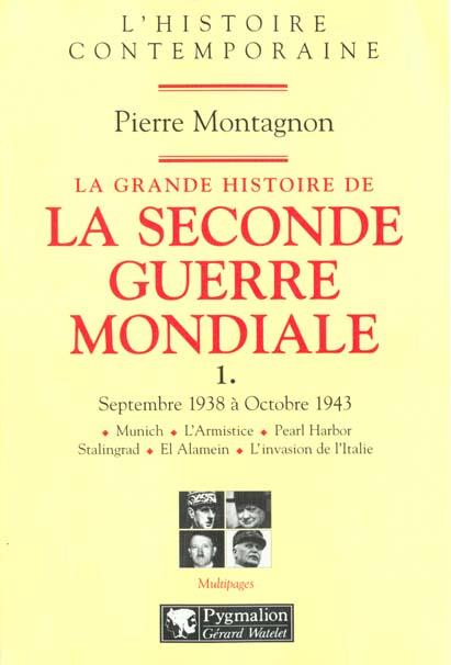 La grande histoire de la seconde guerre mondiale - t01 - septembre 1938 a octobre 1943