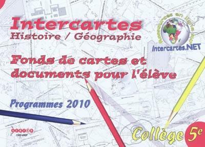 Intercartes histoire/geographie 5e - fonds de cartes et documents pour l'eleve - programmes 2010