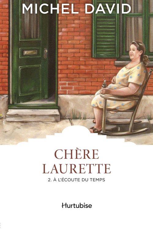Chère Laurette t.2 ; à l'écoute du temps