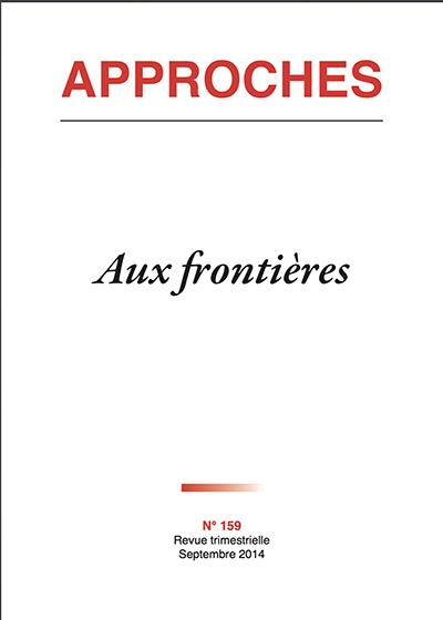 Approches t.159 ; aux frontieres (edition 2014)