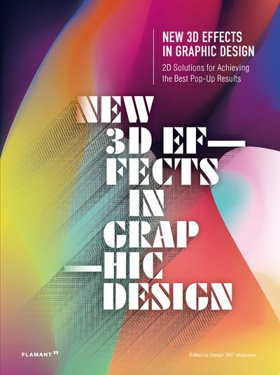 New 3D effects in graphic design ; 2D solutions for achieving the best pop up results