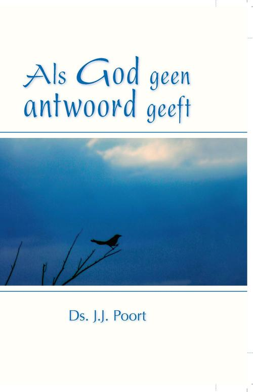 Als God geen antwoord geeft – J.J. Poort – ebook  0 De Banier