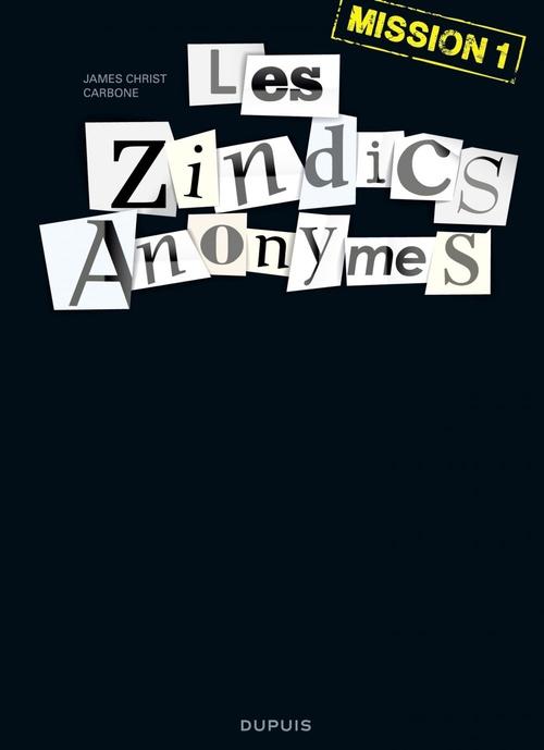 Les Zindics Anonymes T.1 ; mission 1