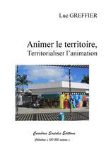 Vente Livre Numérique : Animer le territoire  - Luc Greffier