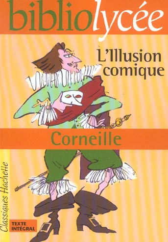 MARIN, F - BIBLIOLYCEE - L'ILLUSION COMIQUE, PIERRE CORNEILLE