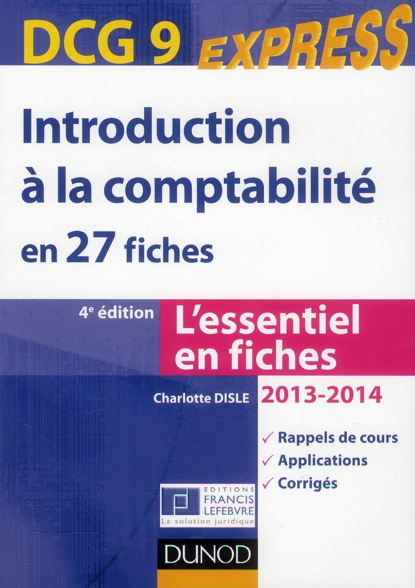 Dcg 9 ; Introduction A La Comptabilite En 27 Fiches (Edition 2013/2014)