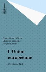 L'Union européenne  - Jacques Rupnik - La Serre/Lequesne - Christian Lequesne - Françoise de La Serre