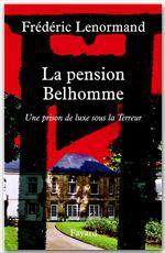 La pension Belhomme ; une prison de luxe sous la Terreur