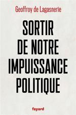 Couverture de Sortir De Notre Impuissance Politique