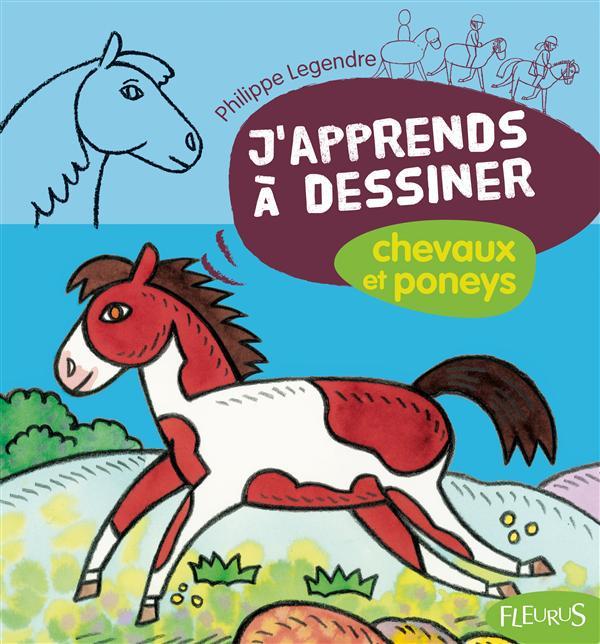 J'Apprends A Dessiner; Les Chevaux Et Les Poneys