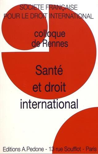 santé et droit international ; colloque de Rennes