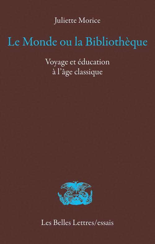 Le Monde ou la Bilbliothèque ; voyage et éducation à l'âge classique