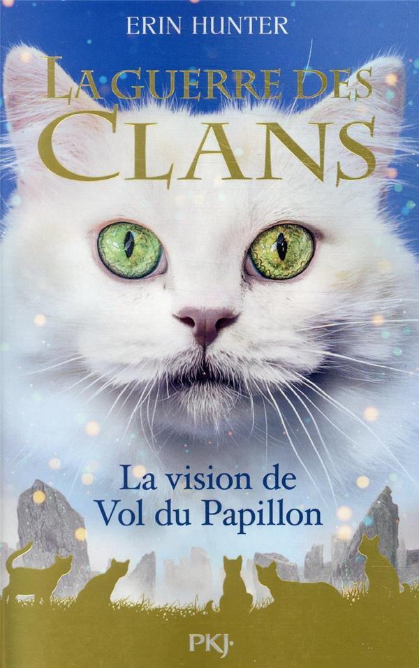 LA GUERRE DES CLANS HORS SERIE - TOME 8 LA VISION DE VOL DU PAPILLON