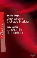 Vente Livre Numérique : Une saison à Grace Harbor - Le chemin du bonheur (Harlequin Passions)  - Kristin Hardy - Judy Duarte