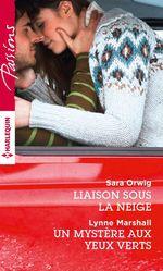 Vente Livre Numérique : Liaison sous la neige - Un mystère aux yeux verts  - Lynne Marshall - Sara Orwig