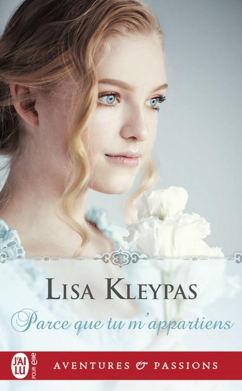 Parce que tu m´appartiens  - Lisa Kleypas