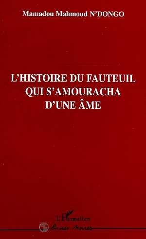 L'histoire du Fauteuil qui S'amouracha d'une Âme  - Mamadou-Mahmoud N'Dongo