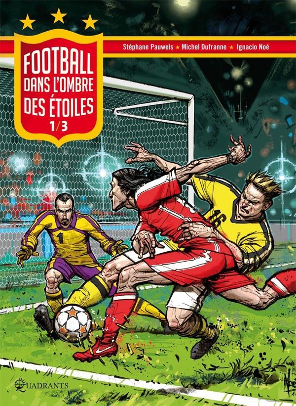 Football, dans l'ombre des étoiles t.1