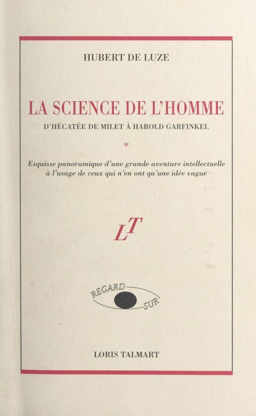 La science de l'homme, d'Hécatée de Milet à Harold Garfinkel
