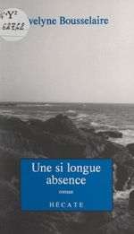 Une si longue absence  - Evelyne Bousselaire