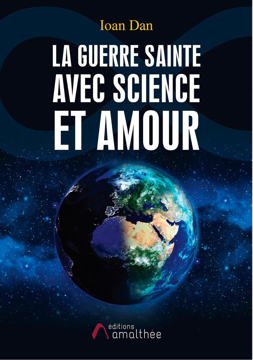 La Guerre Sainte avec Science et Amour