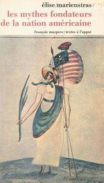 Les mythes fondateurs de la nation américaine  - Elise Marienstras