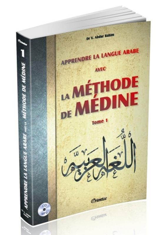 Apprendre la langue arabe avec la méthode de Médine t.1